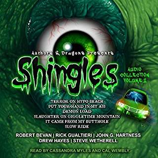 Shingles Audio Collection Volume 2     Shingles Series, Volume 2              By:                                                                                                                                 Robert Bevan,                                                                                        Rick Gualtieri,                                                                                        Steve Wetherell,                   and others                          Narrated by:                                                                                                                                 Cassandra Myles,                                                                                        Cal Wembly                      Length: 14 hrs and 8 mins     27 ratings     Overall 4.7