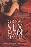 Great Sex Made Simple: Tantric Tips to Deepen Intimacy & Heighten Pleasure by Mark A. Michaels (2012-12-08)