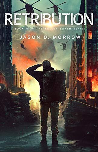 Retribution : A Post-Apocalyptic EMP Survival Thriller (Fallen Earth Book 4) (English Edition)