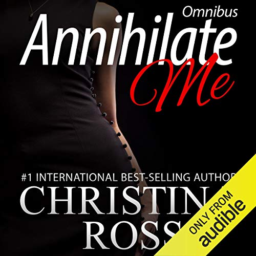 Annihilate Me: Boxed Set: Annihilate Me Series, Volumes 1 - 4