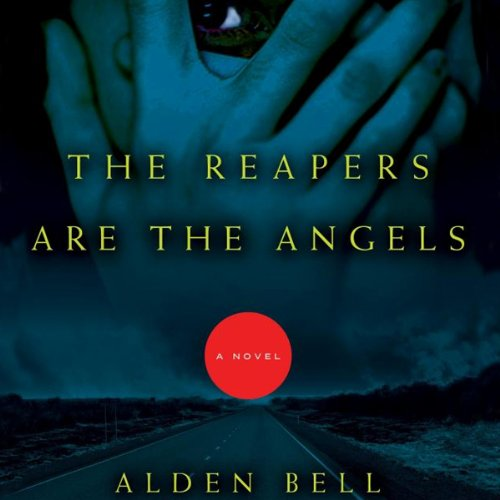 The Reapers Are the Angels Audiobook By Alden Bell cover art