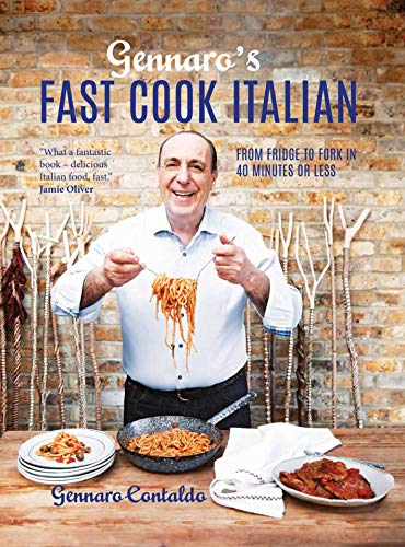 Gennaro's Fast Cook Italian: From fridge to fork in 40 minutes or less (English Edition)