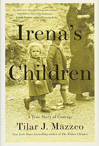 Image of Irena's Children: The Extraordinary Story of the Woman Who Saved 2,500 Children from the Warsaw Ghetto
