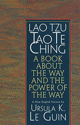 Lao Tzu: Tao Te Ching: A Book about the Way and the Power of the Way (English Edition)