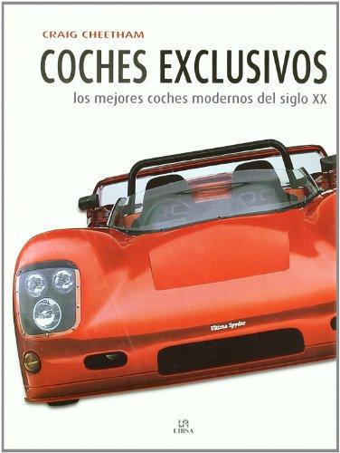 Coches Exclusivos: Los Mejores Coches Modernos del Siglo XX (Máquinas Civiles)
