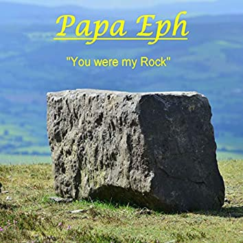 You Were My Rock