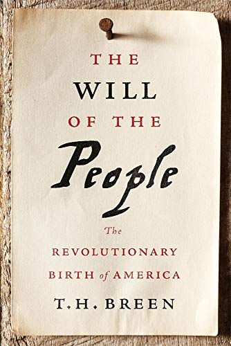 Image of The Will of the People: The Revolutionary Birth of America