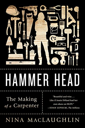 Hammer Head: The Making of a Carpenter (English Edition)