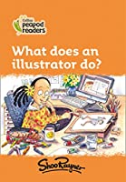Level 4 – What does an illustrator do? (Collins Peapod Readers)