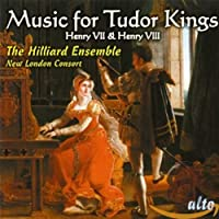 Music for the Tudor Kings: Henry VII & Henry VIII