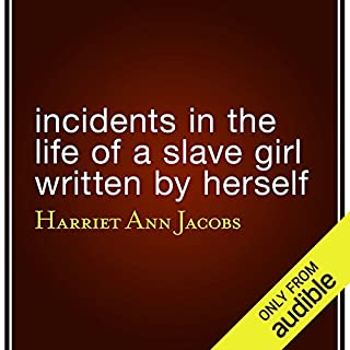 Incidents in the Life of a Slave Girl Written by Herself                   By:                                                                                                                                 Harriet Ann Jacobs                               Narrated by:                                                                                                                                 Jean Barrett                      Length: 7 hrs and 50 mins     322 ratings     Overall 4.5
