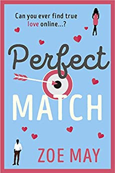 Perfect Match: The bestselling laugh-out-loud romantic comedy you won't be able to be put down! by [Zoe May]