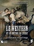 Le western et les mythes de l'Ouest - Littérature et arts de l'image