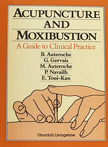 Acupuncture and Moxibustion: A Guide to Clinical Practice