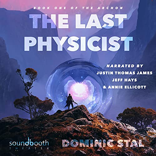 The Last Physicist: A Gamelit/Portal Fantasy Adventure (The Archon, Book 1)