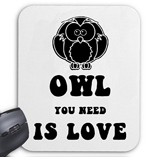 Mousepad (Mauspad) Owl You Need is Love Yolo Eule Spass Party Kult Retro für ihren Laptop, Notebook oder Internet PC (mit Windows Linux usw.)