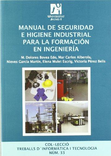 Manual de seguridad e higiene industrial para la formación en ingeniería.: 33 (Treballs d'informàtica i tecnologia)