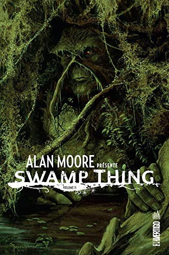 Alan Moore présente Swamp thing : Tome 2