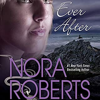 Ever After                   By:                                                                                                                                 Nora Roberts                               Narrated by:                                                                                                                                 Justine Eyre                      Length: 2 hrs and 29 mins     4 ratings     Overall 4.0