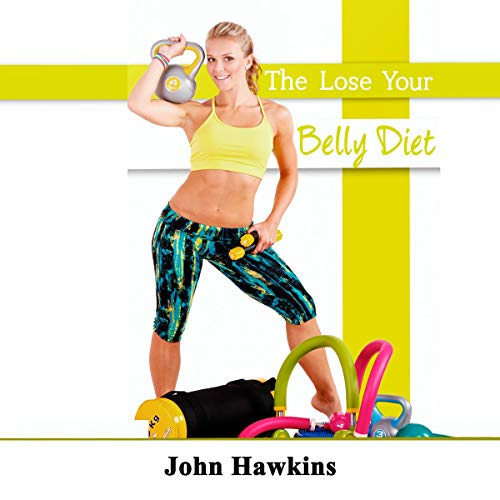 The Lose Your Belly Diet Cook Less Eat More And Lose Belly Fat Without A Minute Of Exercise