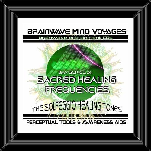 BMV Series 24 Sacred Healing Frequencies CD: Solfeggio Healing Tones (Brainwave Meditation)