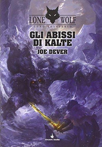 Gli abissi di Kalte. Lupo Solitario. Serie Kai: Lupo Solitario. Gli Abissi di Kalte. Volume 3Copertina rigida– 30 ott 2014: Vol. 3