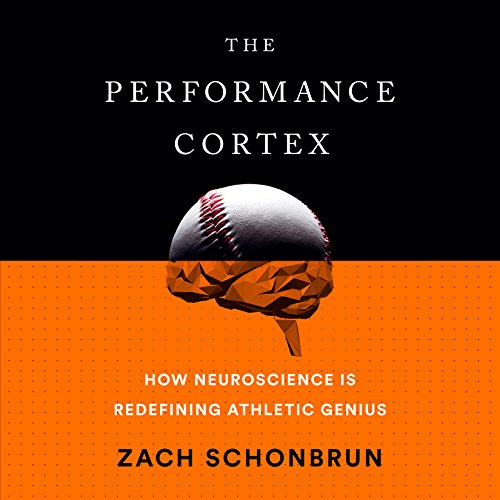 The Performance Cortex     How Neuroscience Is Redefining Athletic Genius              By:                                                                                                                                 Zach Schonbrun                               Narrated by:                                                                                                                                 Thomas Vincent Kelly                      Length: 10 hrs and 21 mins     36 ratings     Overall 3.9