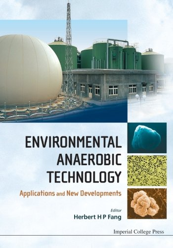 Download Environmental Anaerobic Technology: Applications And New Developments 1848165420