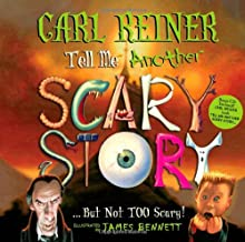 Tell Me Another Scary Story... But Not Too Scary!