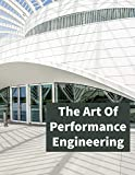 The Art of Performance Engineering: Learn Performance Optimization techniques to ensure high performance of your application (English Edition)