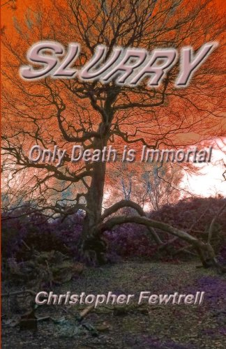 Slurry: Only Death is Immortal