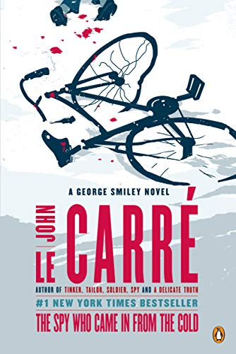 Compare Textbook Prices for The Spy Who Came in from the Cold: A George Smiley Novel George Smiley Novels Reprint Edition ISBN 2015143124757 by le Carré, John
