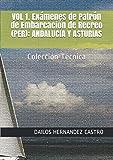 VOL 1. Exámenes de Patrón de Embarcación de Recreo (PER): ANDALUCIA Y ASTURIAS: Colección Técnica (PATRON DE EMBARCACION DE RECREO)