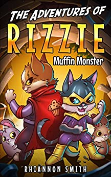 The Adventures of Rizzie Muffin Monster by [Rhiannon Smith]