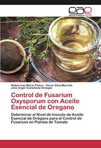 Control de Fusarium Oxysporum con Aceite Esencial de Oregano: Determinar el Nivel...