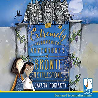 The Extremely Inconvenient Adventures of Bronte Mettlestone                   By:                                                                                                                                 Jaclyn Moriarty                               Narrated by:                                                                                                                                 Charlie Sanderson                      Length: 10 hrs and 23 mins     4 ratings     Overall 5.0