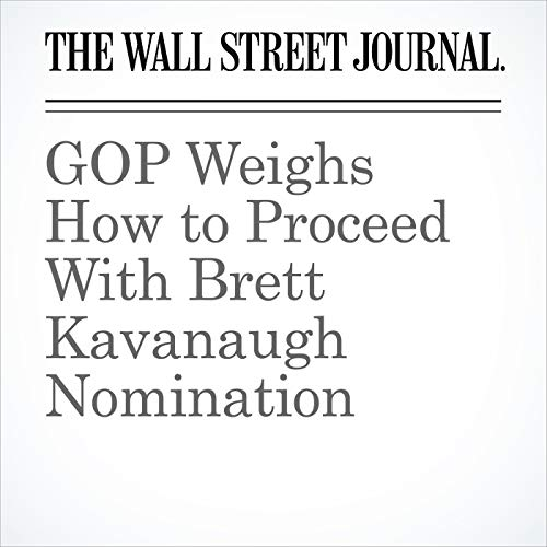 GOP Weighs How to Proceed With Brett Kavanaugh Nomination copertina