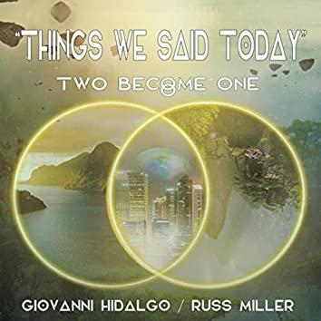 Things We Said Today