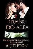 O Domínio do Alfa (Portuguese Edition)