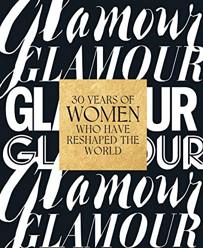Glamour: 30 Years of Women Who Have Reshaped the World (English Edition)