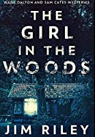 The Girl In The Woods: Premium Hardcover Edition