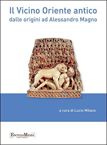 Il Vicino Oriente antico: dalle origini ad Alessandro Magno