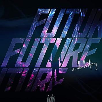 FUTURE in da history