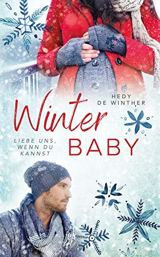 Winterbaby: Liebe uns, wenn du kannst (Genussfaktor Liebe  Reihe 5)