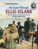 We Came Through Ellis Island: The Immigrant Adventures of Emma Markowitz (I Am American)