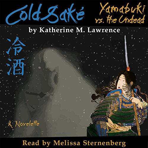 Cold Sake: Yamabuki vs. the Undead audiobook cover art