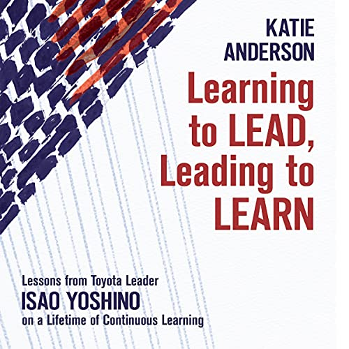 Learning to Lead, Leading to Learn Audiobook By Katie Anderson cover art