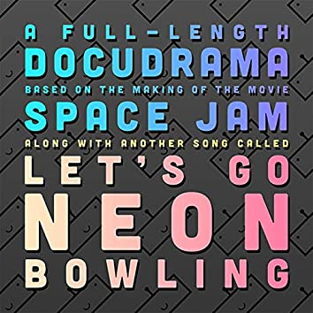 Space Jam // Neon Bowling