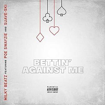 Bettin' Against Me (feat. Poe Swayzie & Suave-Ski)