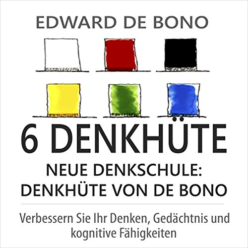 6 Denkhüte. Neue Denkschule [Six Thinking Hats. New School of Thought] Titelbild